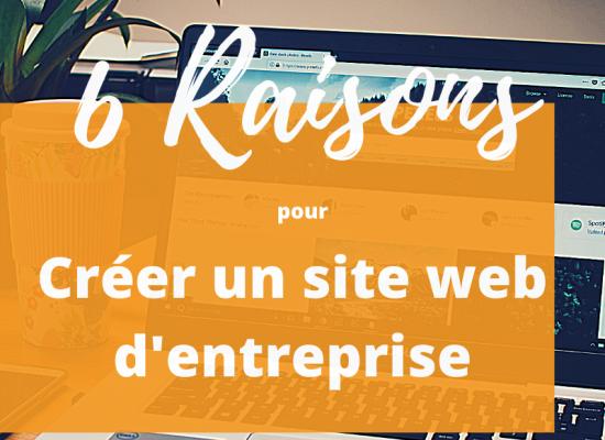 6 raisons créer site web entreprise