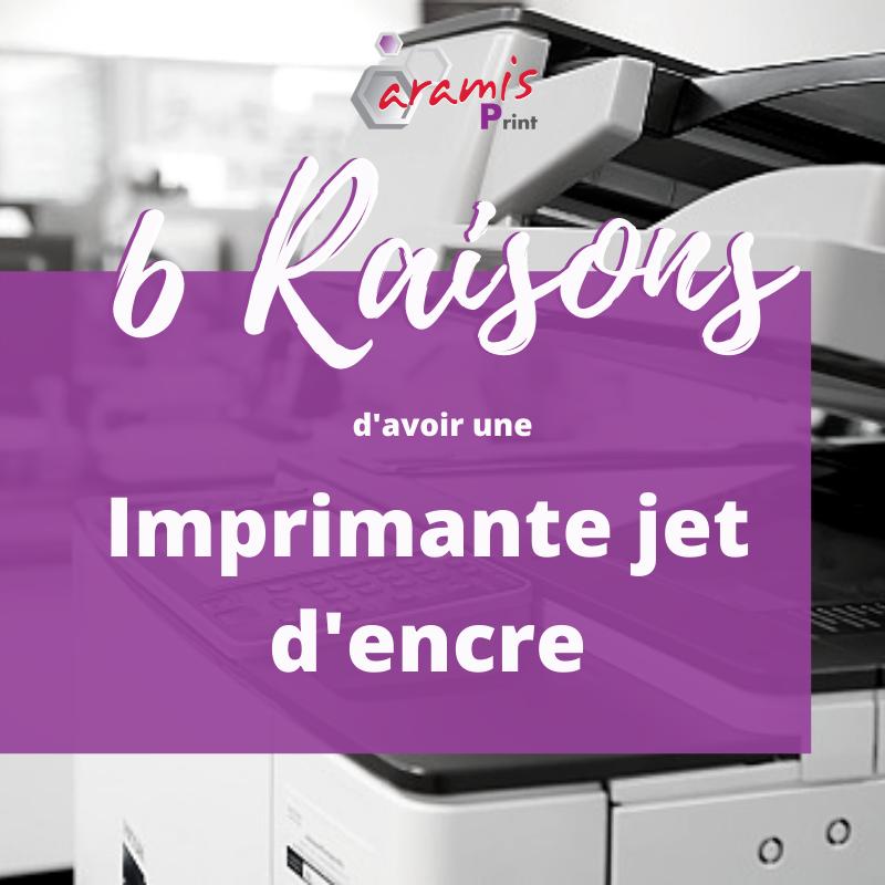 """6 raisons d'avoir une """"imprimante jet d'encre"""""""